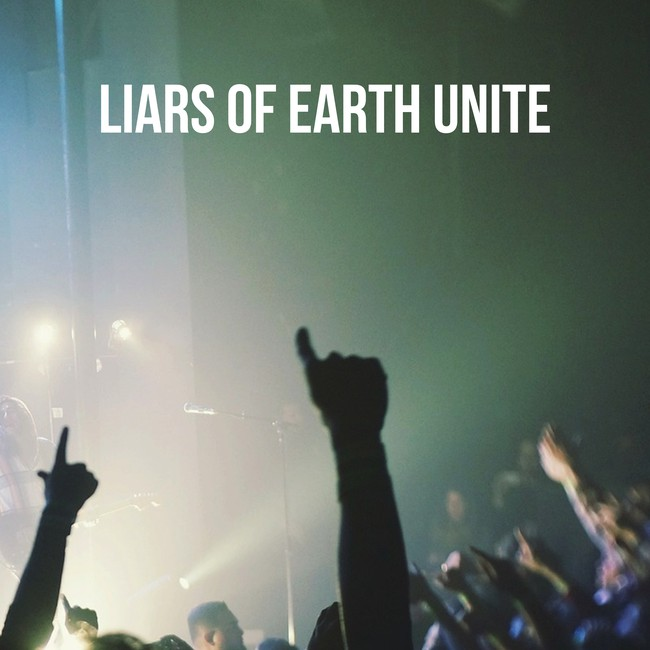 Liars of earth unite [650×650]
