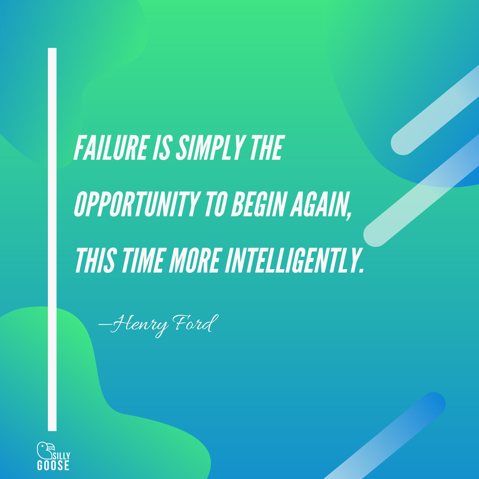 Failure is simply the opportunity to begin again, this time more intelligently. —Henry Ford [2000×2000]