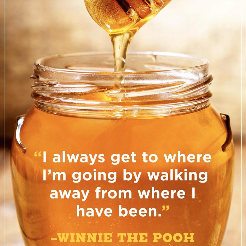[Image] I always get to where I'm going by walking away from where I have been – Pooh