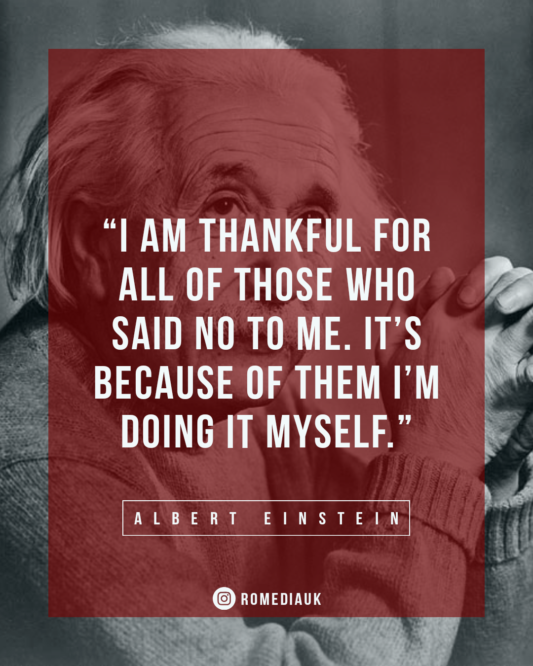 """I am thankful for all those who said no to me. It's because of them I'm doing it myself."" – Albert Einstein [1080×1350]"