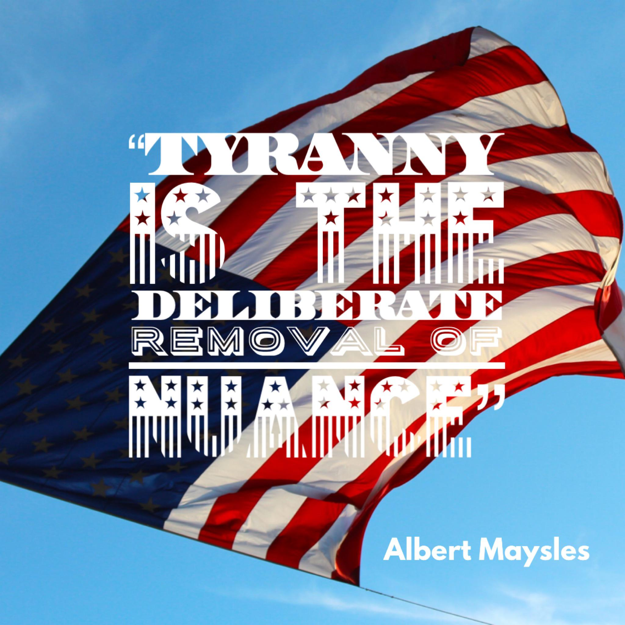 """""""Tyranny is the deliberate removal of nuance"""" – Albert Maysles [2048×2048]"""
