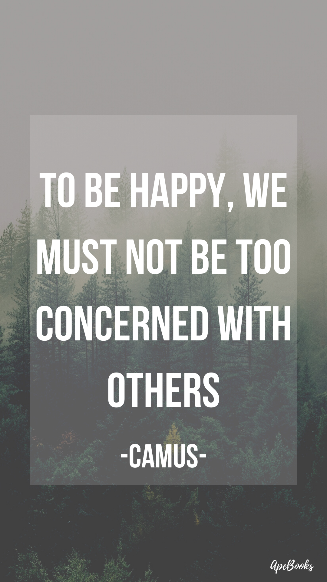"""To be happy, we must not be too concerned with others"" -Albert Camus- [1080×1920]"