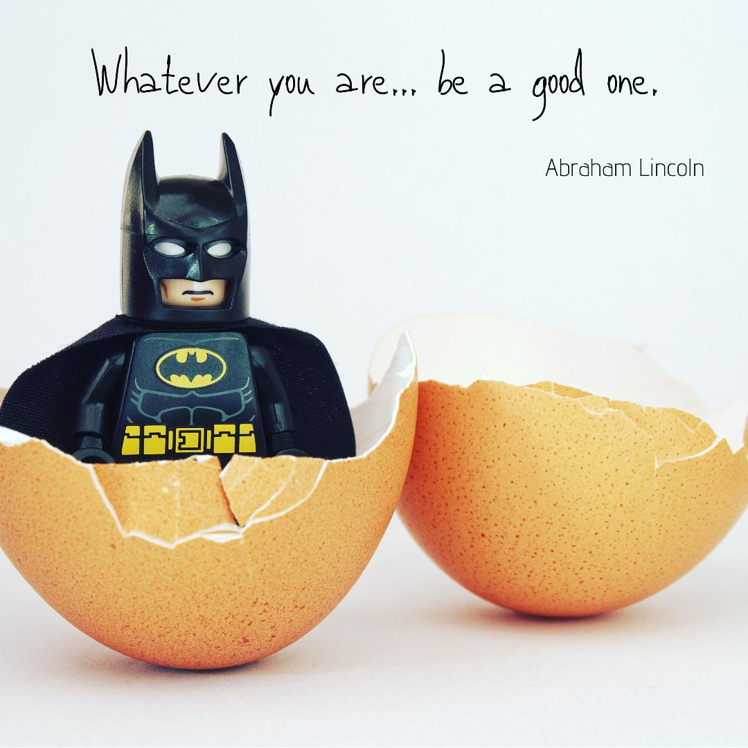 Whatever you are…be a good one. ~ Abraham Lincoln [1080×1080]