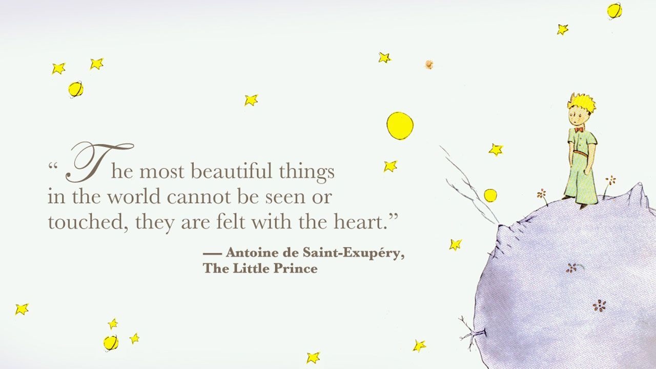 """The most beautiful things in the world cannot be seen or touched, they are felt with the heart."" – Antoine de Saint-Exupéry, The Little Prince [1280×720]"