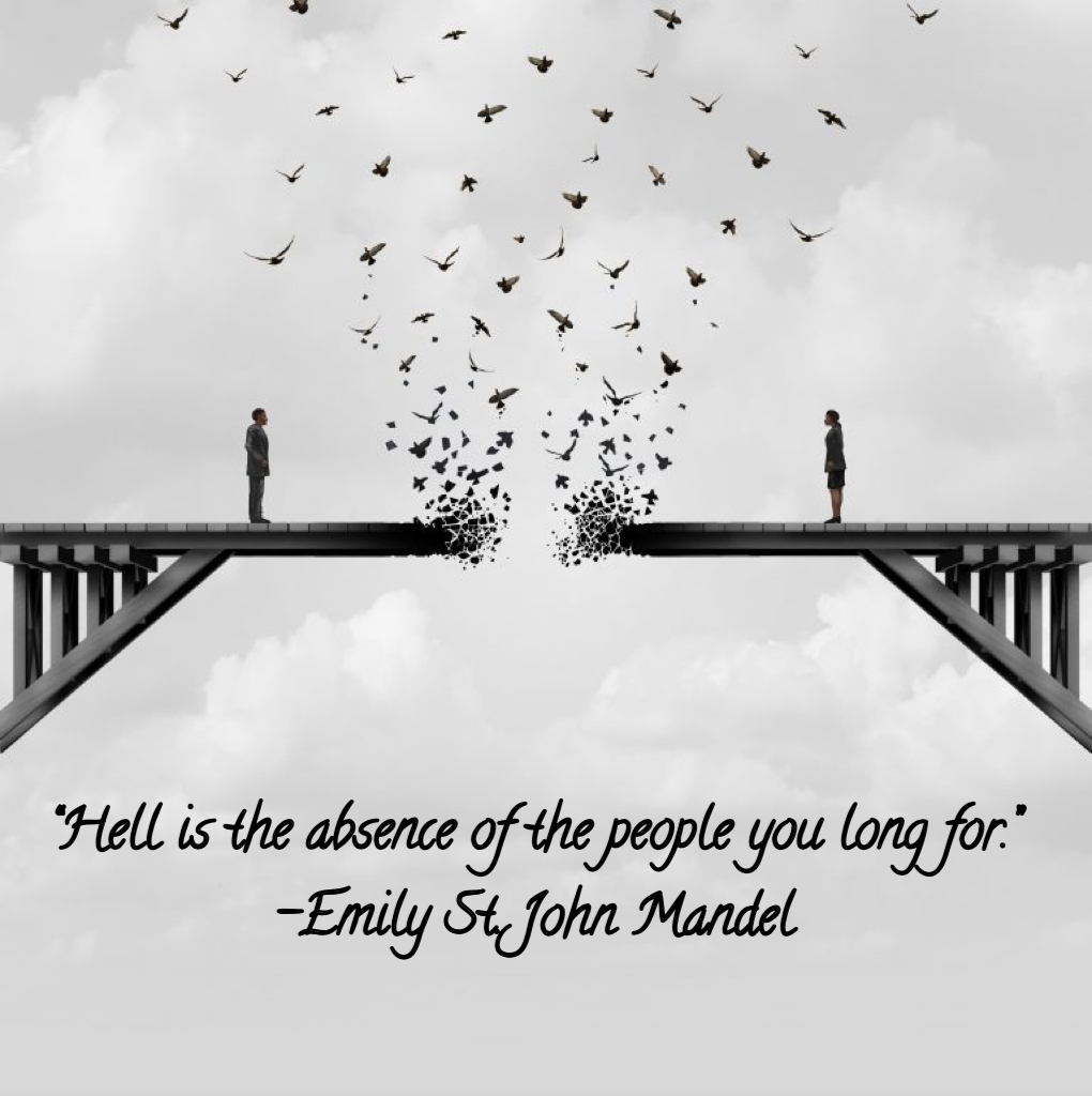 """Hell is the absence of the people you long for."" -Emily St. John Mandel [1020×1024]"
