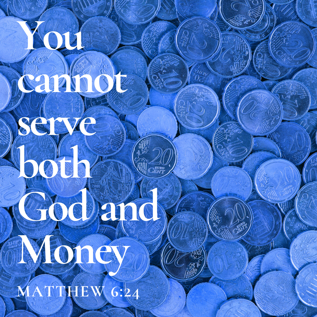 """You cannot serve both…."" – Jesus [1080 × 1080]"