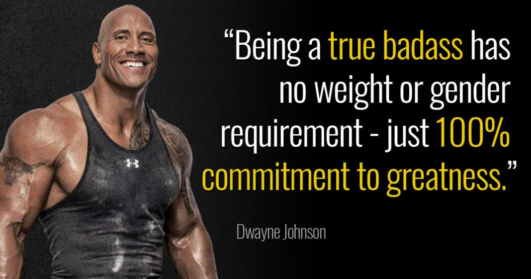 """Being a true badass has no weight or gender requirement – just 100% commitment to greatness."" – Dwayne Johnson [1068×561]"