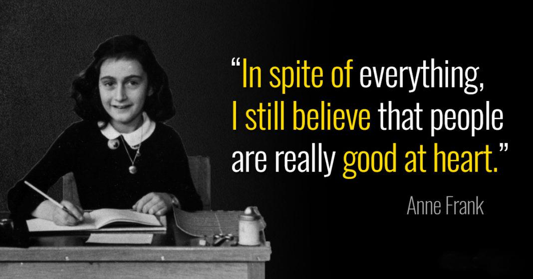 """In spite of everything, I still believe that people are really good at heart."" – Anne Frank [1068×561]"