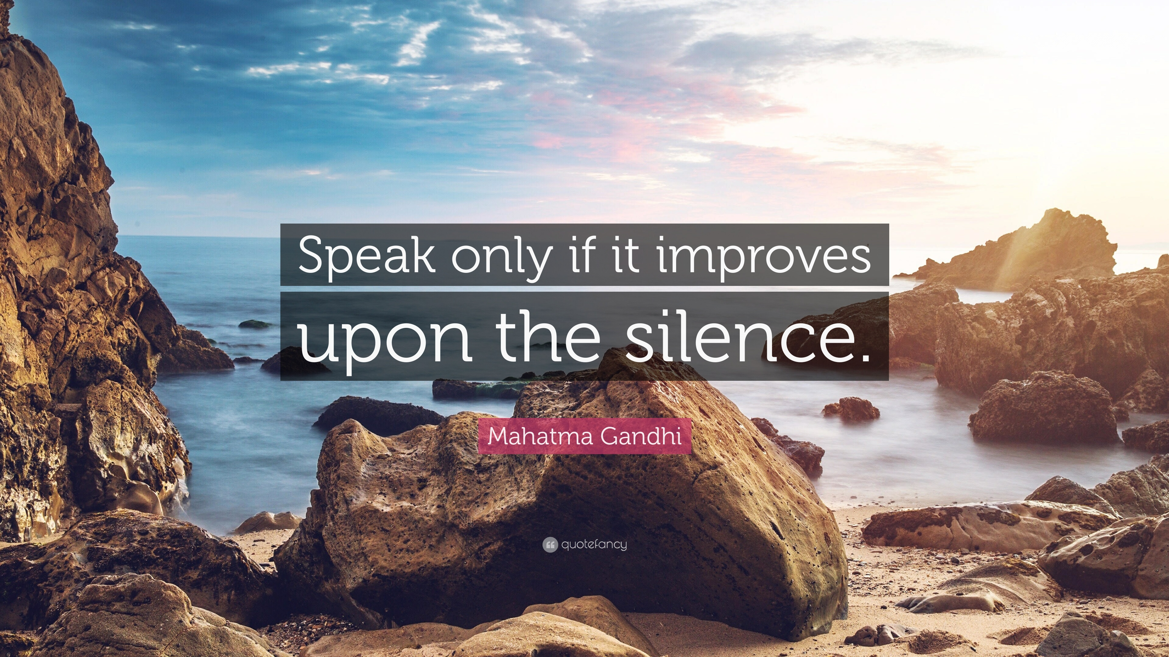 """Speak only if it improves upon the silence."" -Mahatma Gandhi [3840×2160]"