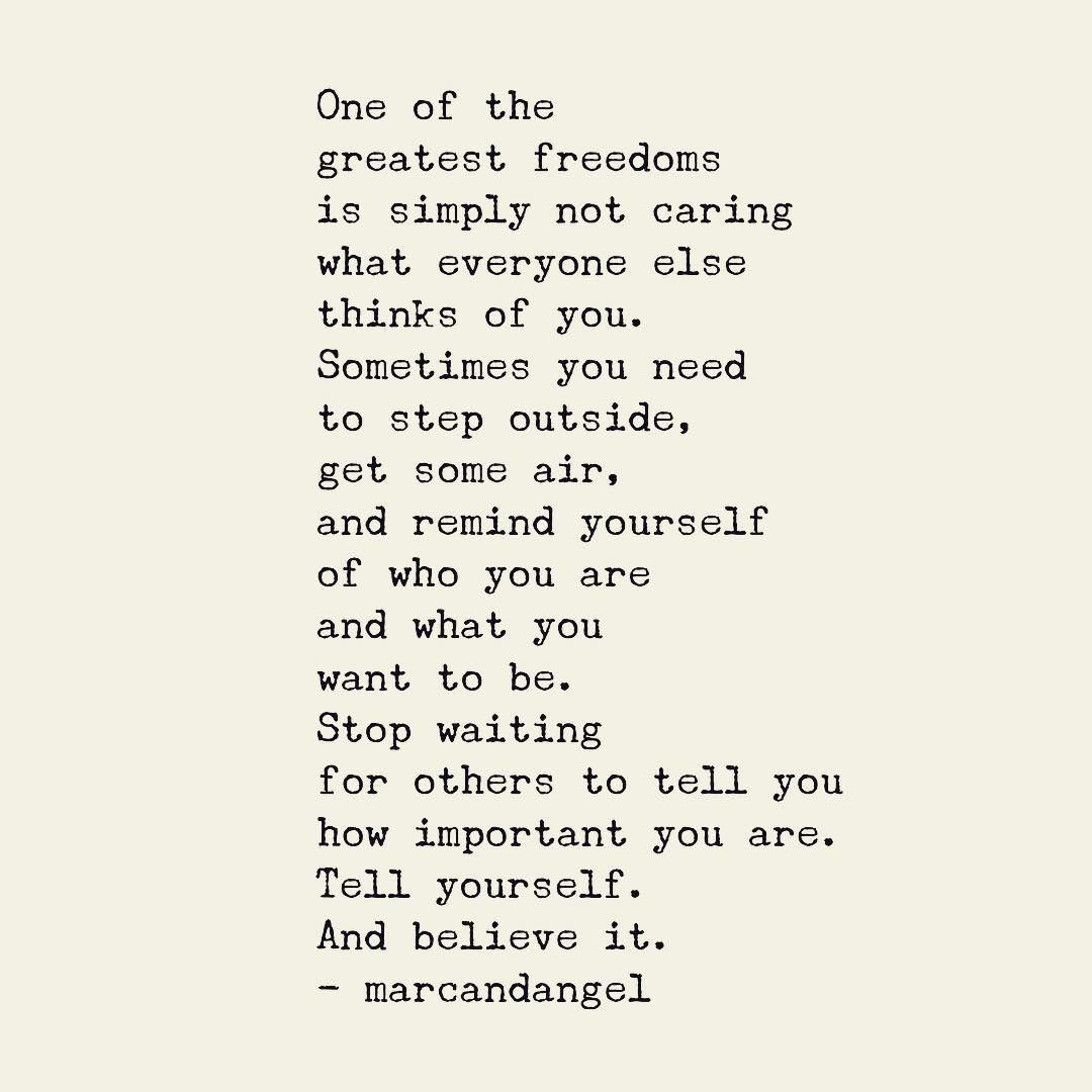 [IMAGE] «Stop Waiting for Others to Tell You How Important You Are»