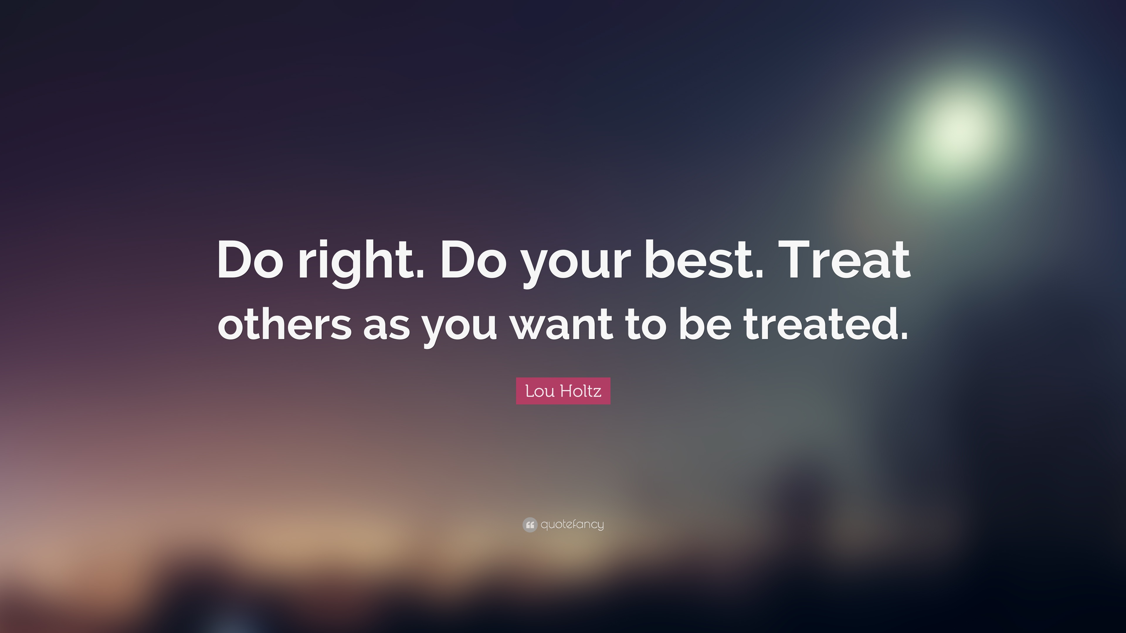 Do Right. Do Your Best[3840*2160] ; By Lou Holtz