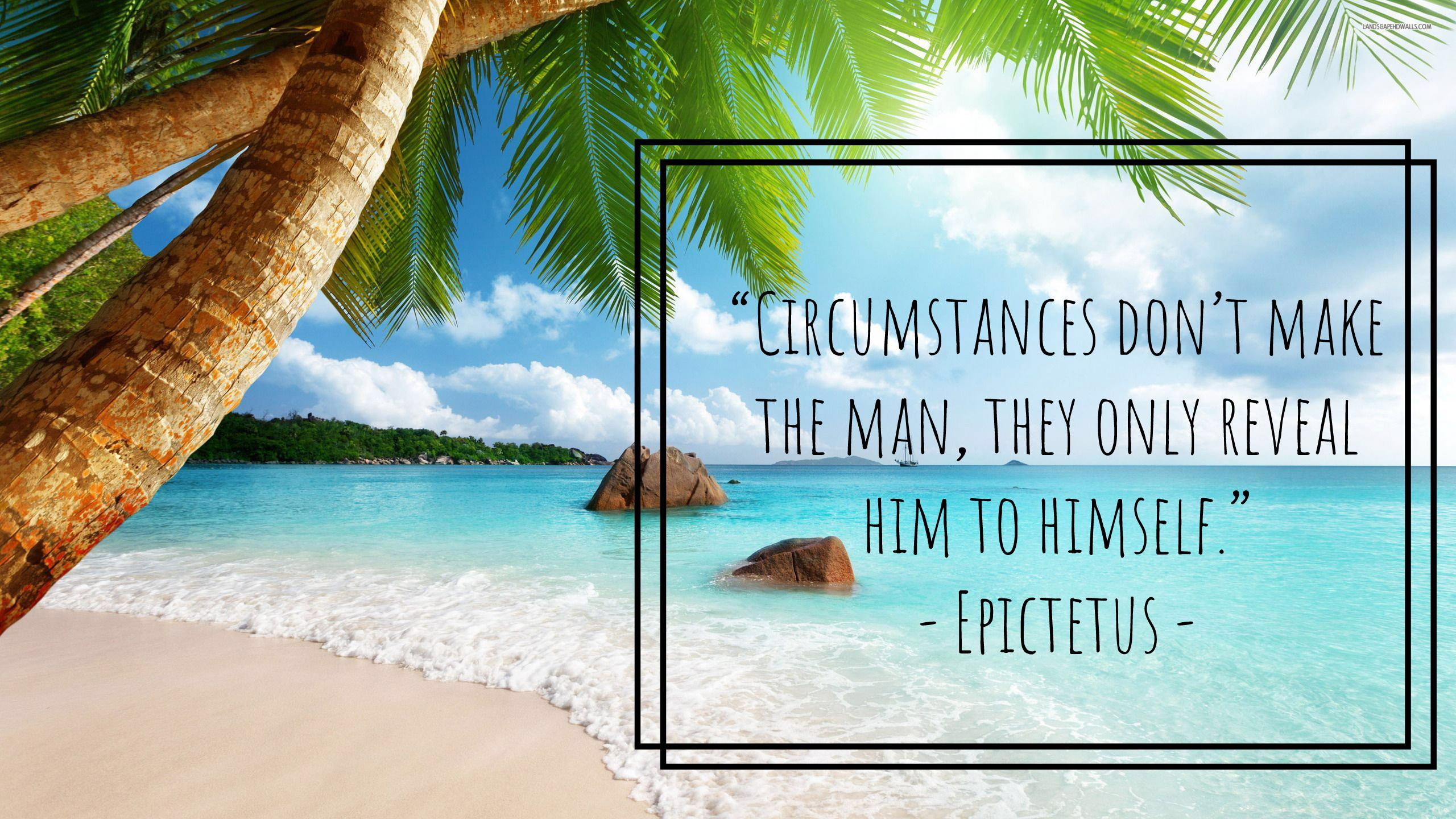 """Circumstances don't make the man, they only reveal him to himself."" – Epictetus (2560×1440)"