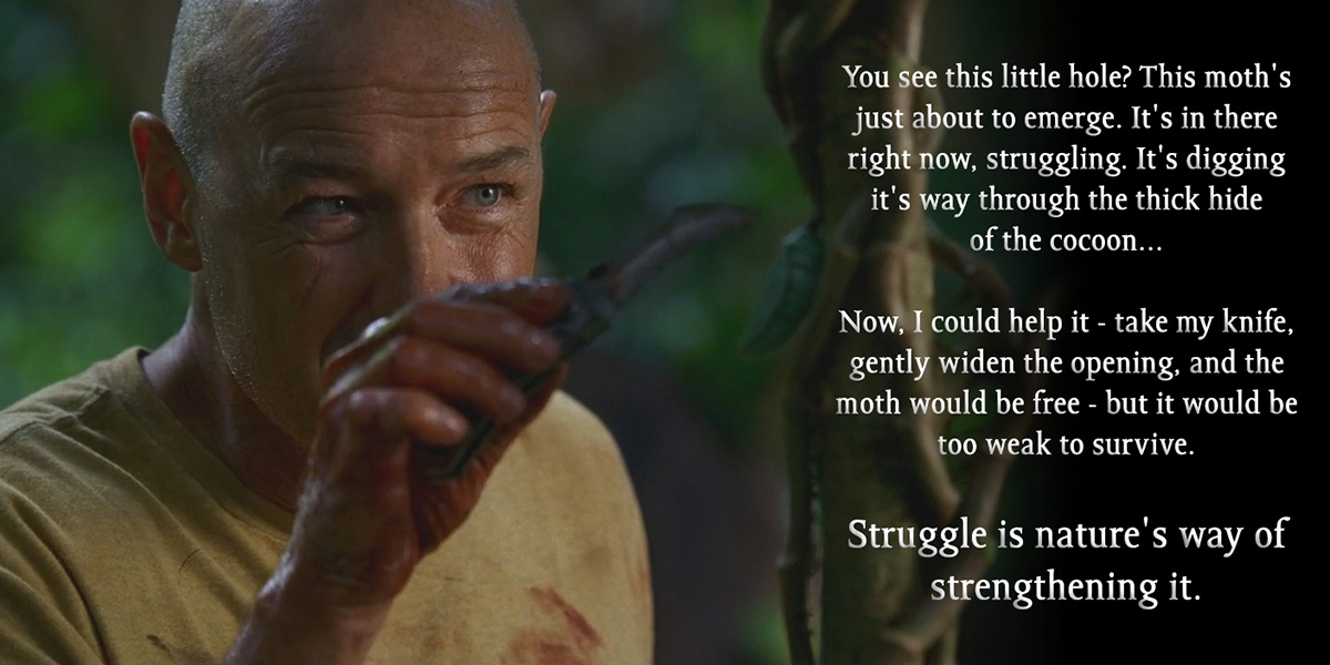 "[Image] ""Struggle is nature's way of strengthening it."""