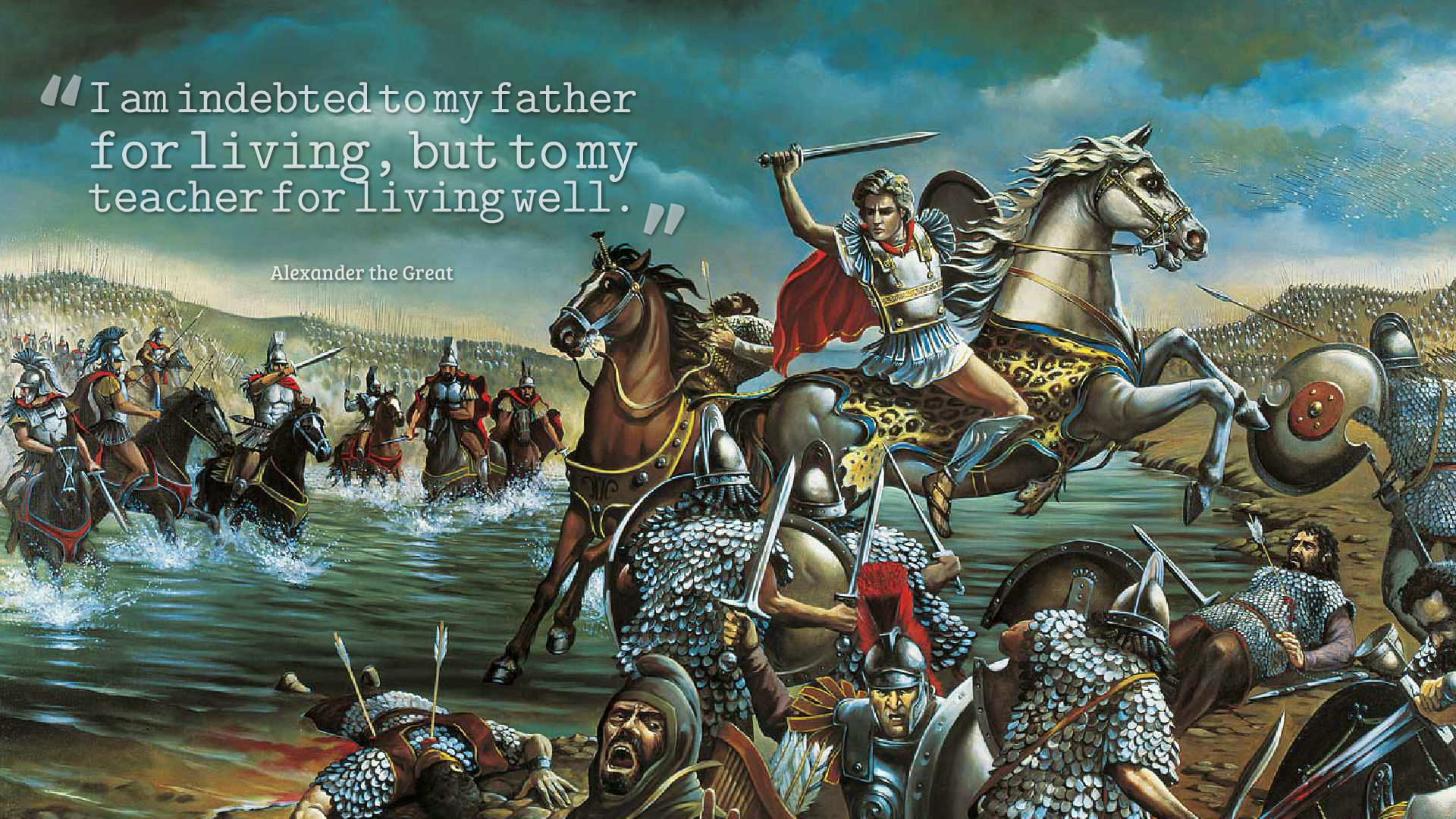 """I am indebted to my father for living, but to my teacher for living well."" – Alexander the Great [1920×1080]"