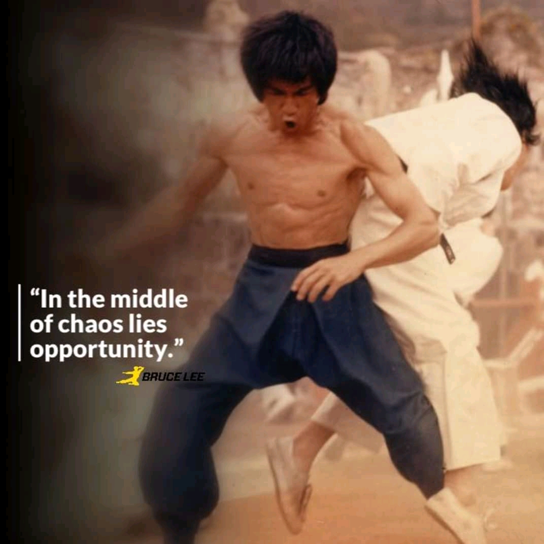 "[Image] Bruce Lee- "" In the middle of chaos lies opportunity."""