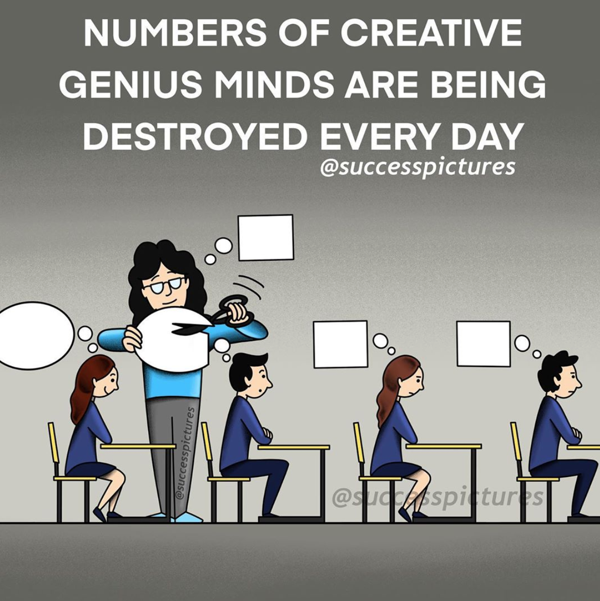 [Image] Don't let the system break the creative genius inside of you