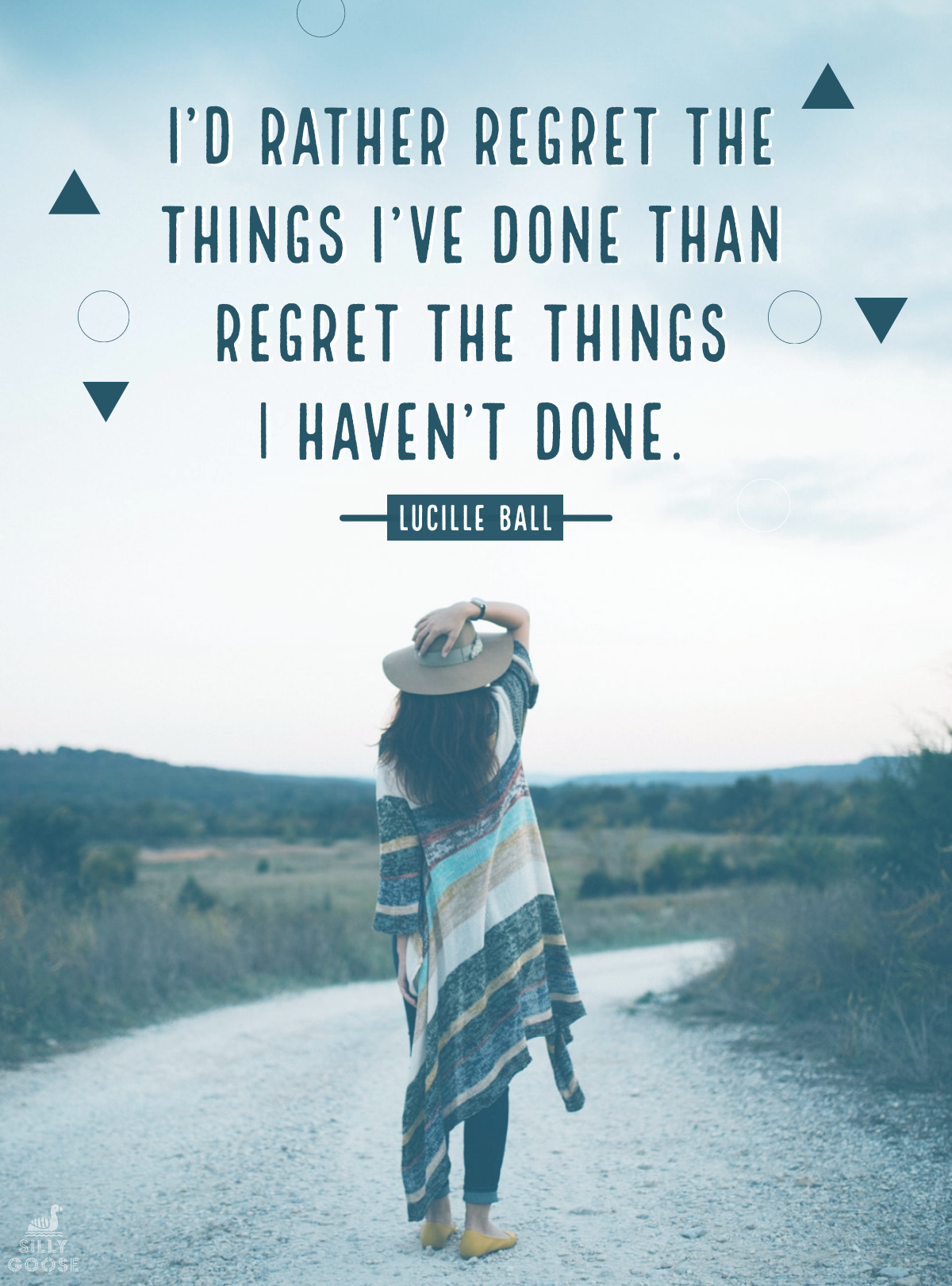 """I'd rather regret the things I've done than regret the things I haven't done."" —Lucille Ball [1200×1620]"