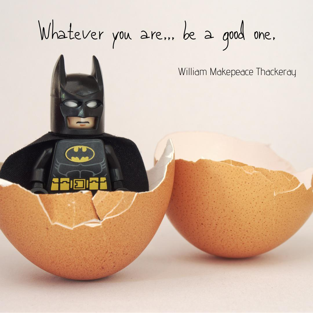 """Whatever you are… be a good one."" ~ William Makepeace Thackeray [1080×1080]"