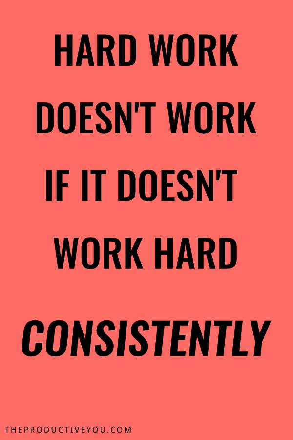 [Image] Work Hard *Consistently*