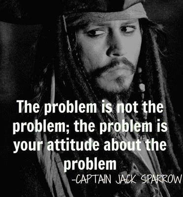 """The problem is not the problem, the problem is the way you react to the problem "" CAPTAIN Jack Sparrow [1200×630]"