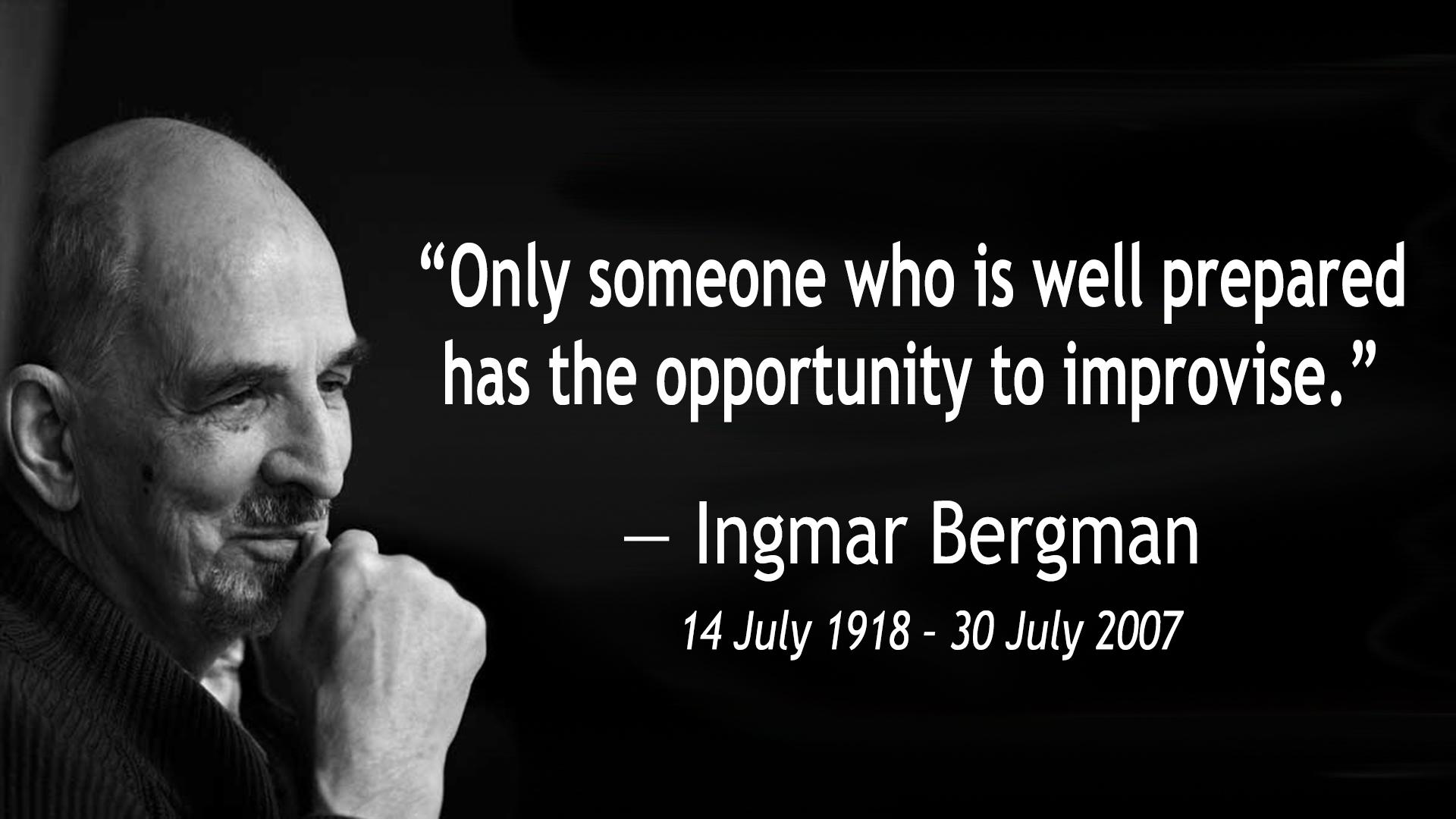 """Only someone who is well prepared has the opportunity to improvise."" ― Ingmar Bergman [1920×1080]"