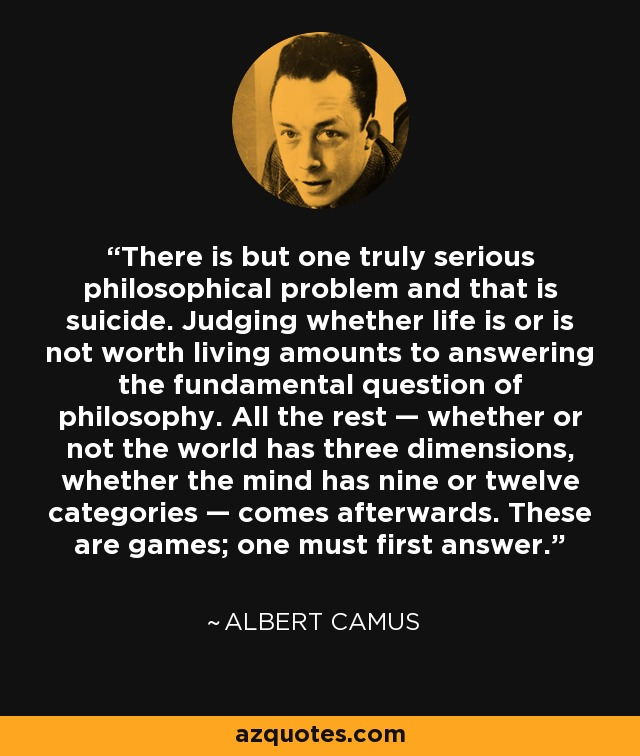 """There is but one truly serious philosophical problem and that is suicide…"" – Albert Camus [640×756]"