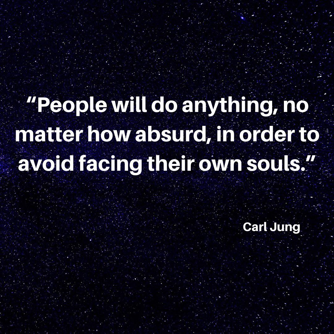 """""""People will do anything, no matter how absurd, in order to avoid facing their own souls."""" – Carl Jung [1080×1080]"""
