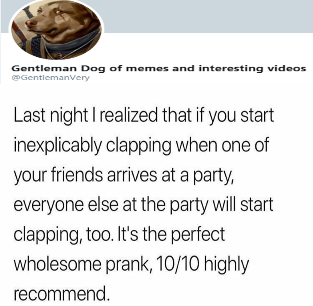 [Image] Gentlemanvery recommends wholesome prank every weekend