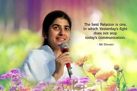The best Relation is one, In which Yesterday's fight does not stop today's communication. – BK Shivani [480X318]