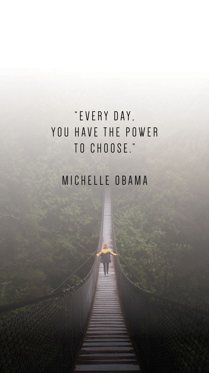 """Everyday you have the power to choose"" – Michelle Obama [736×1308]"