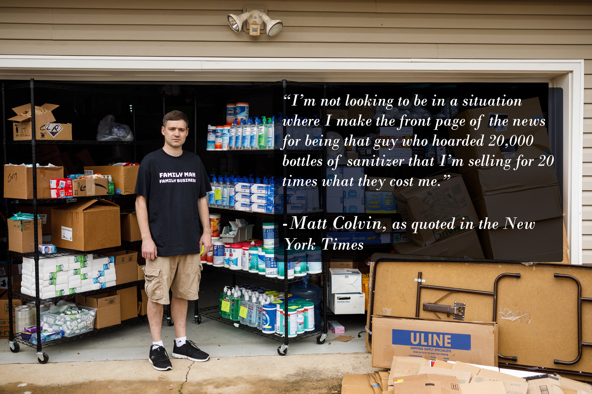"""I'm not looking to be in a situation where I make the front page of the news for being that guy who hoarded 20,000 bottles of sanitizer that I'm selling for 20 times what they cost me."" -Matt Colvin [2048×1365]"