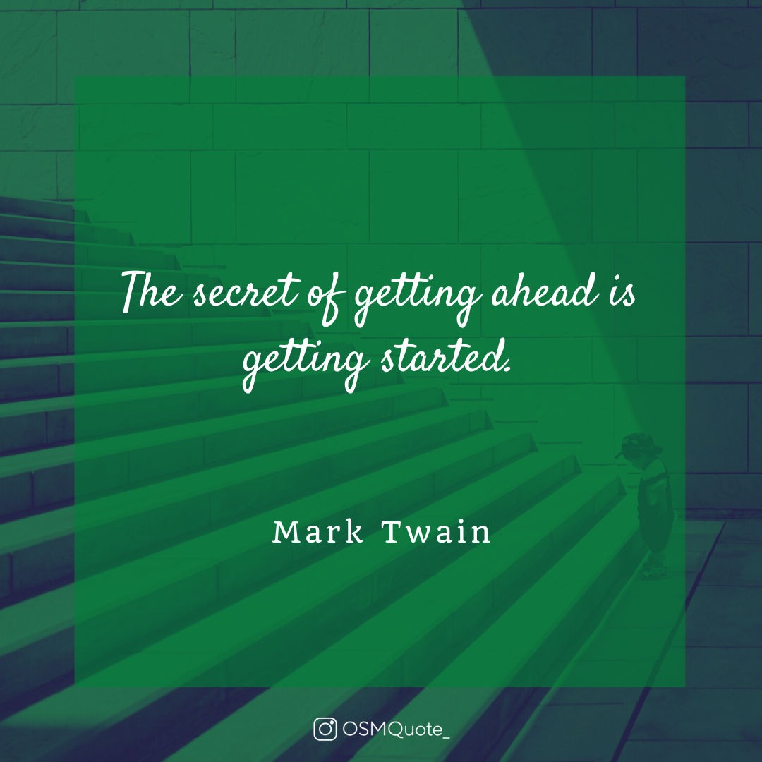 The Secret Of Getting Ahead Is Getting Started – Mark Twain (1080×1080)