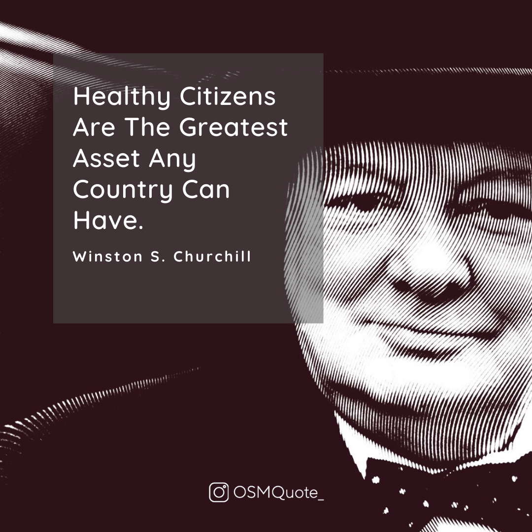 Healthy Citizens Are The Greatest Asset Any Country Can Have. — Winston S. Churchill (1080×1080)