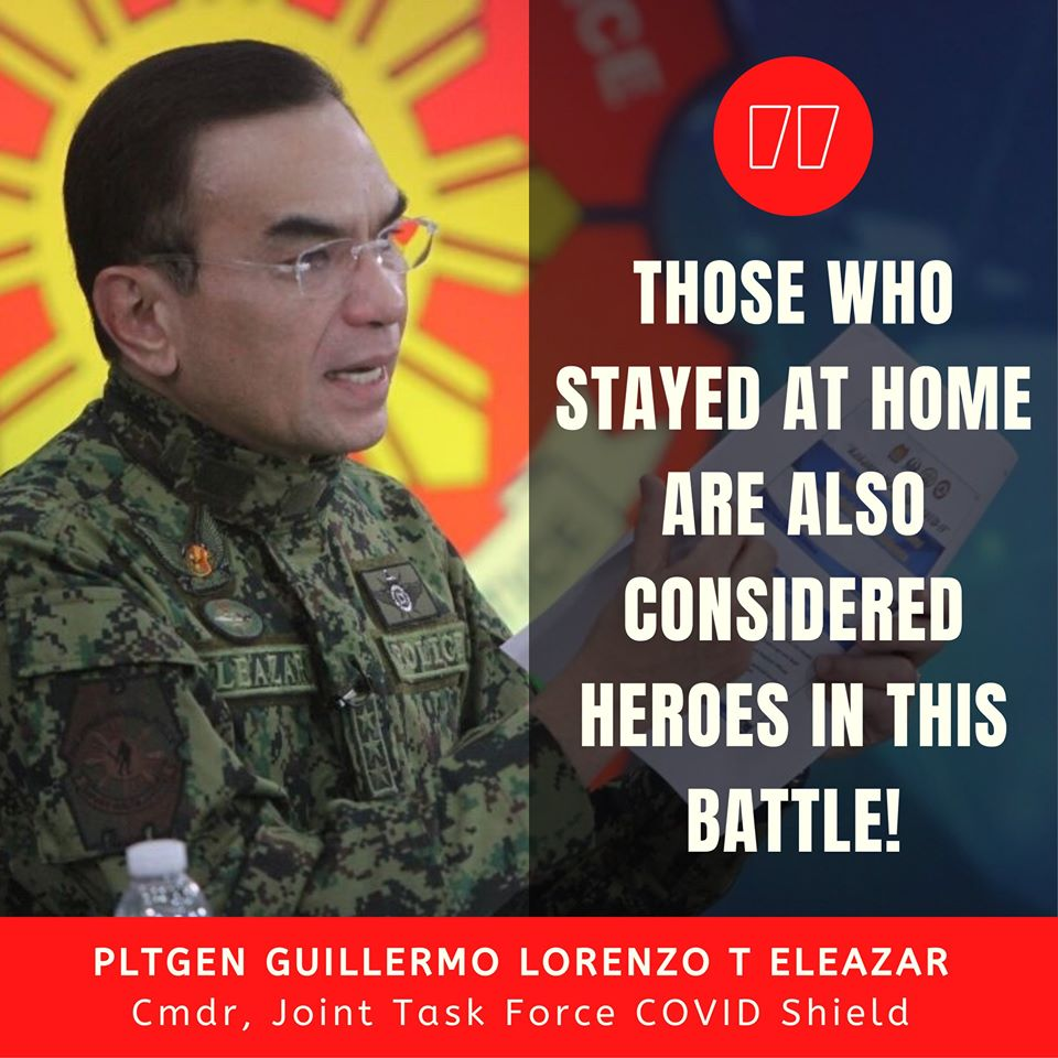 """Those who stayed at home are also considered heroes in this battle."" – Police Lieutenant General Guillermo Eleazar [960×960]"