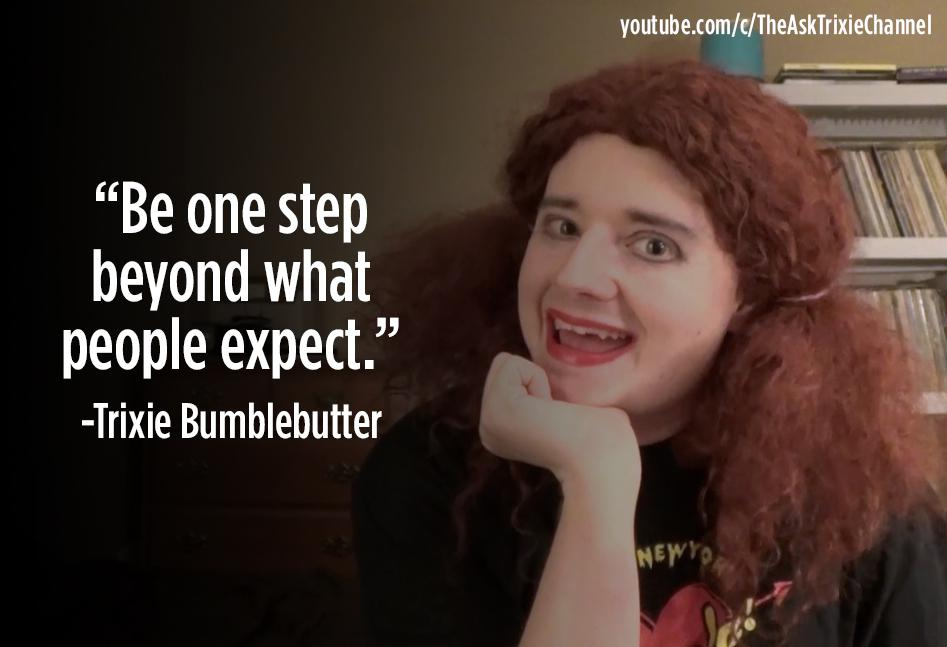 [Image] Advice from comedy YouTuber Trixie Bumblebutter!