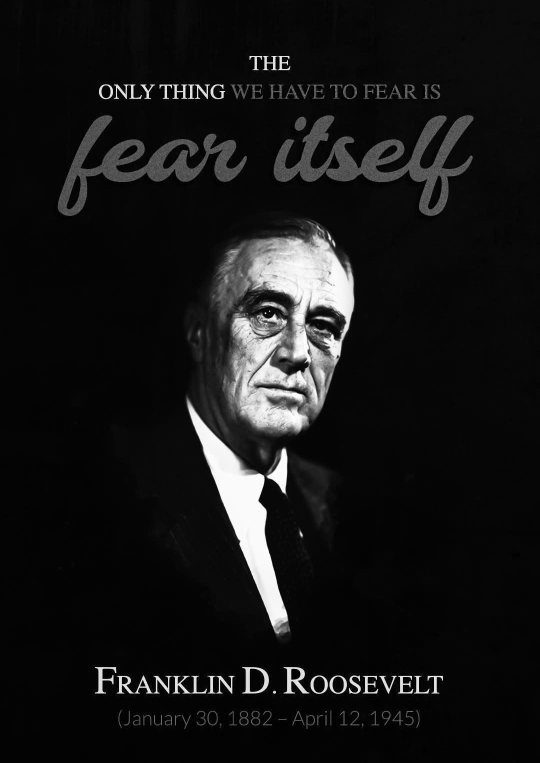[Image] Franklin D. Roosevelt on fear.