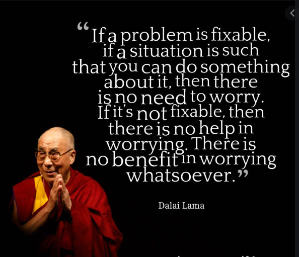 I think this is a great way of looking at things, I hope this can help someone who is feeling anxious – Dalai Lama [594×511]