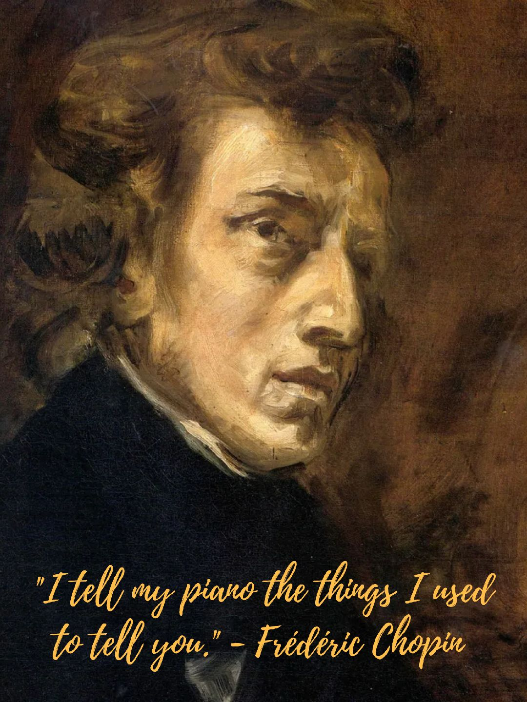 """I tell my piano the things I used to tell you."" – Frédéric Chopin [1080×1440]"