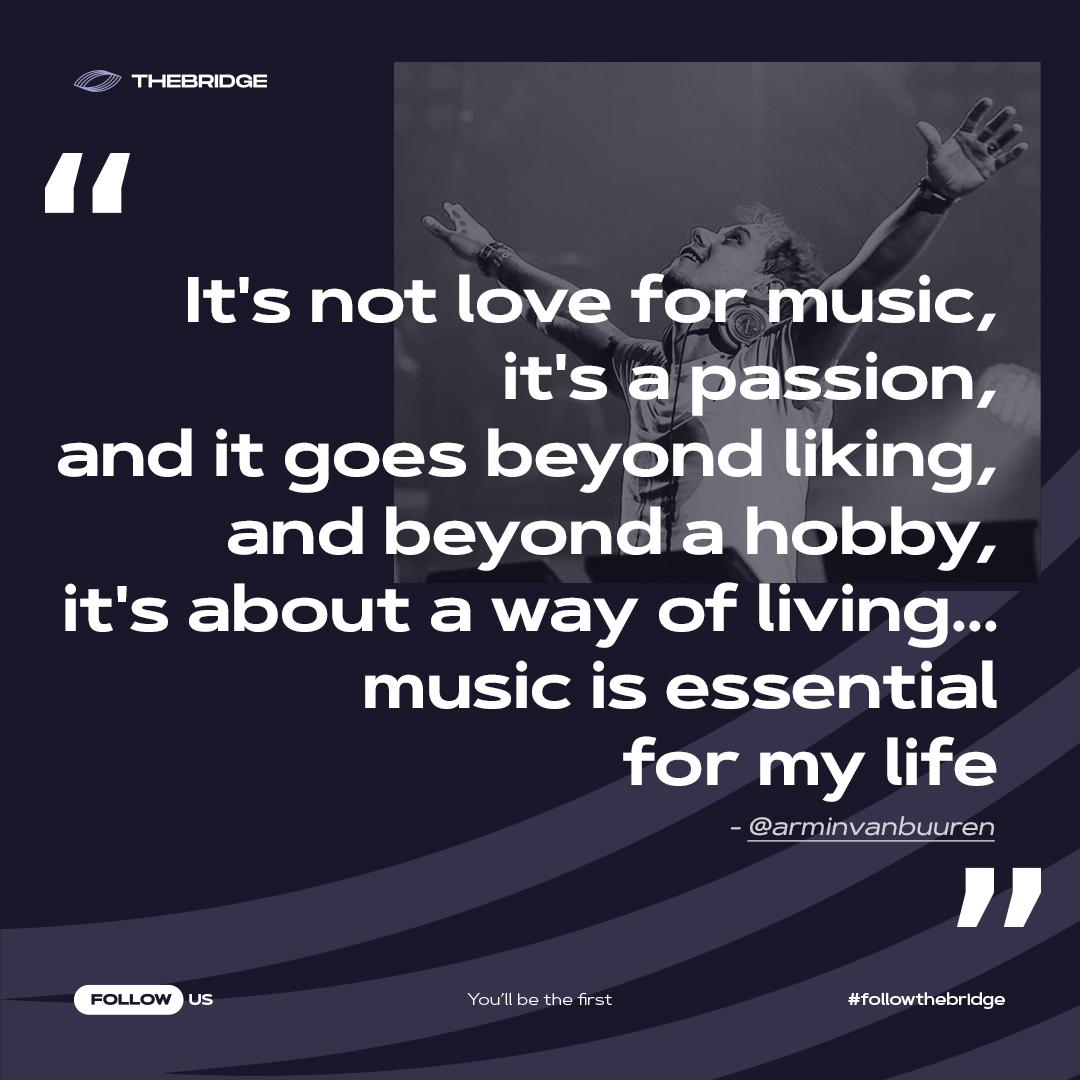 """It's not love for music, it's a passion, and it goes beyond liking, and beyond a hobby, it's about a way of living… music is essential for my life"" – Armin Van Buuren [1080×1080]"
