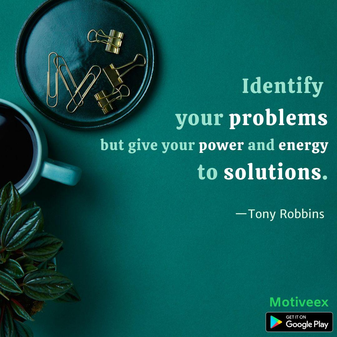 """Identify your problems but give your power and energy to solutions."" -Tony Robbins [1080×1080]"