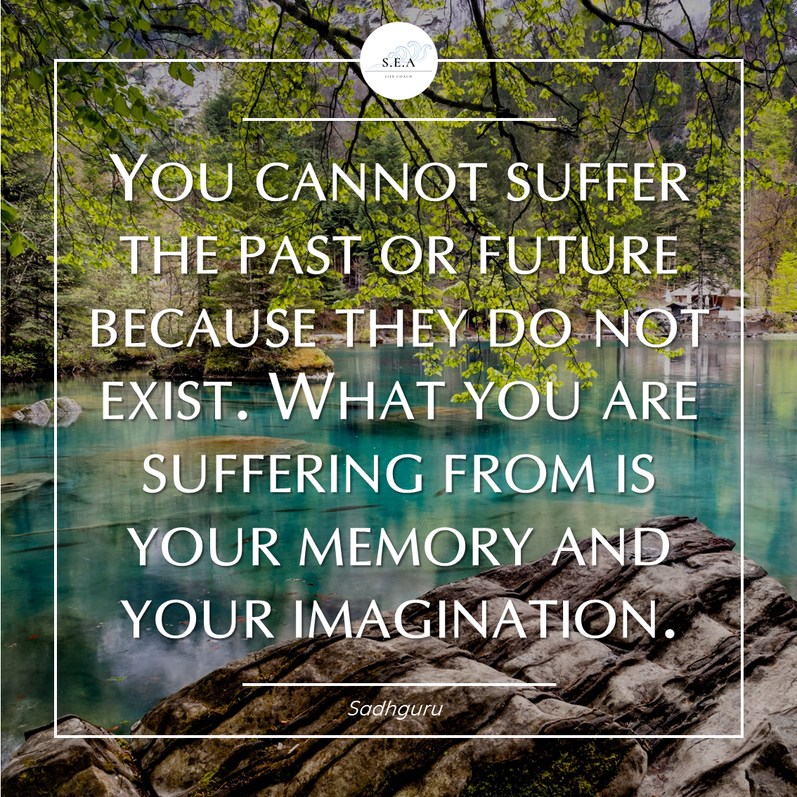 """You cannot suffer the past or future because they do not exist"" – Sadhguru [1134×1134]"