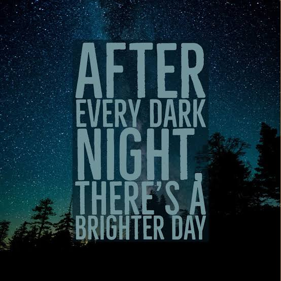 [IMAGE] Never give up, because after every dark night there comes a bright and a beautiful day.
