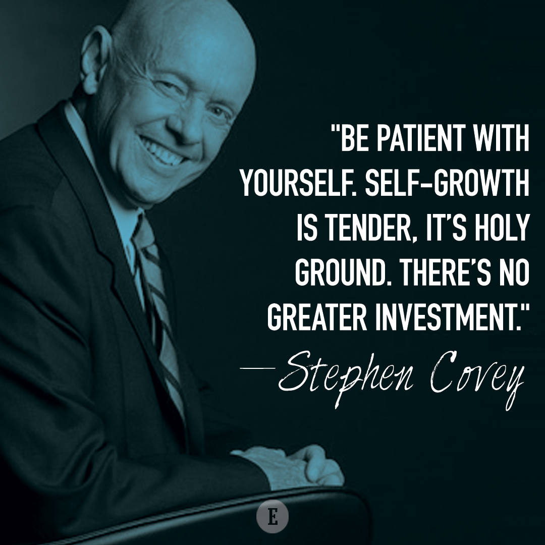 """Be patient with yourself…"" [Stephen Covey- 1080×1080]"