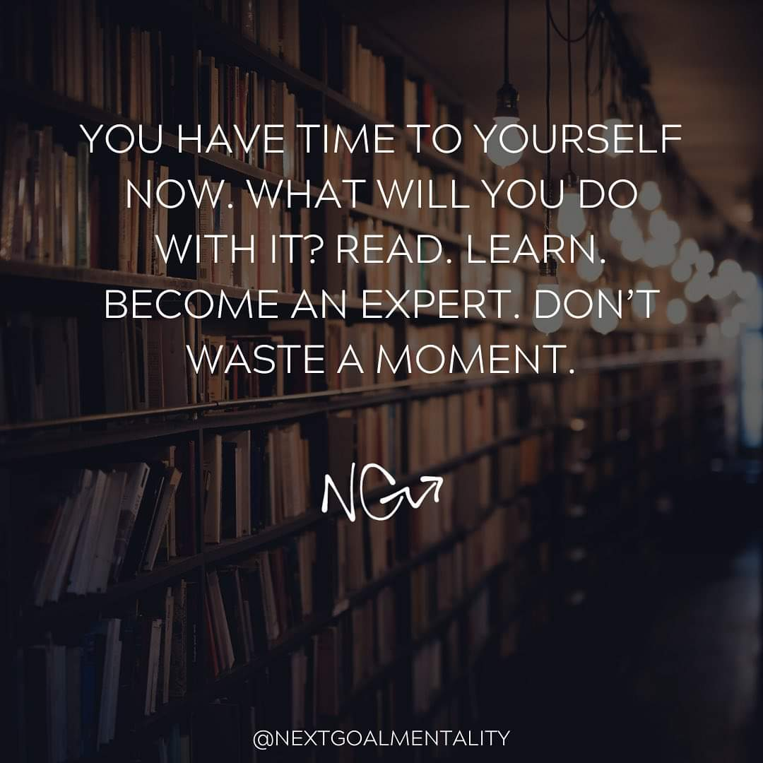 [Image] You have time to yourself. Read. Learn. Become an expert.