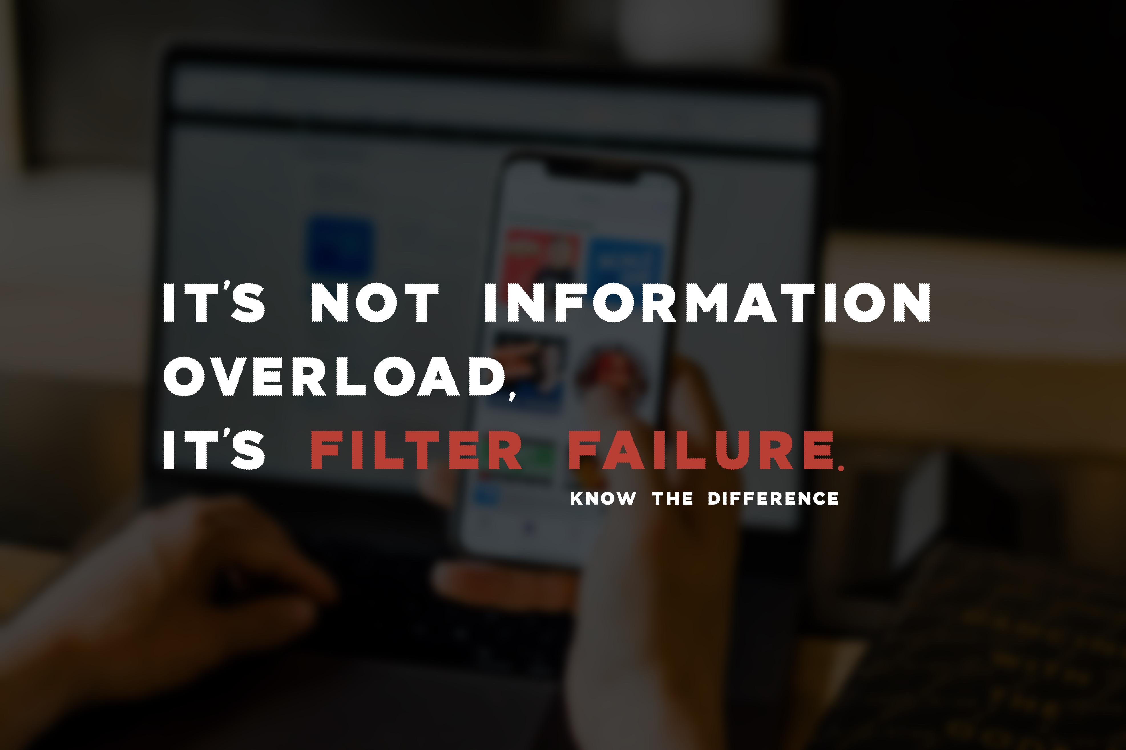 Information should be filtered, especially nowadays [3956* 2631]