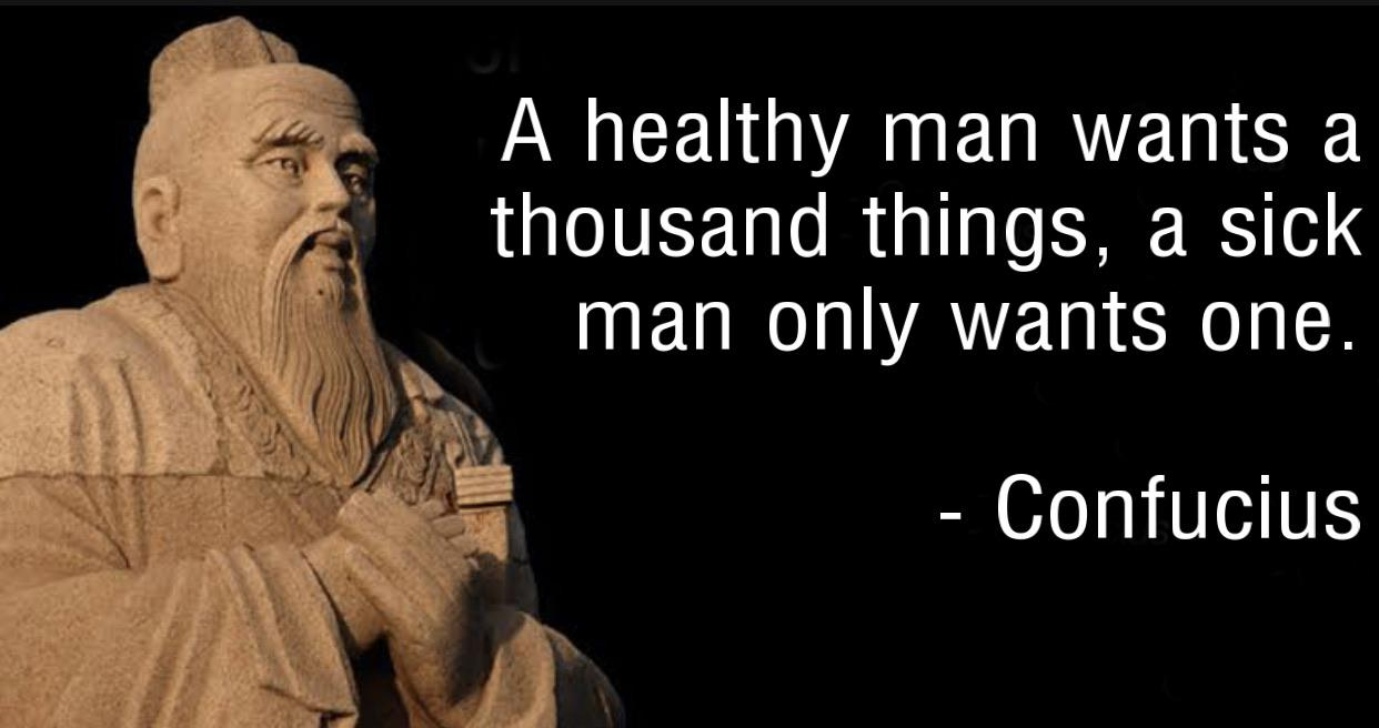 """A healthy man wants a thousand things…"" – Confucius [1242×656]"