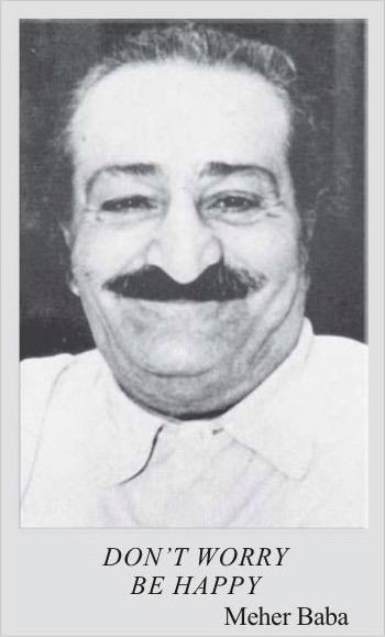 """Don't Worry, Be Happy""-Meher Baba [350×579]"