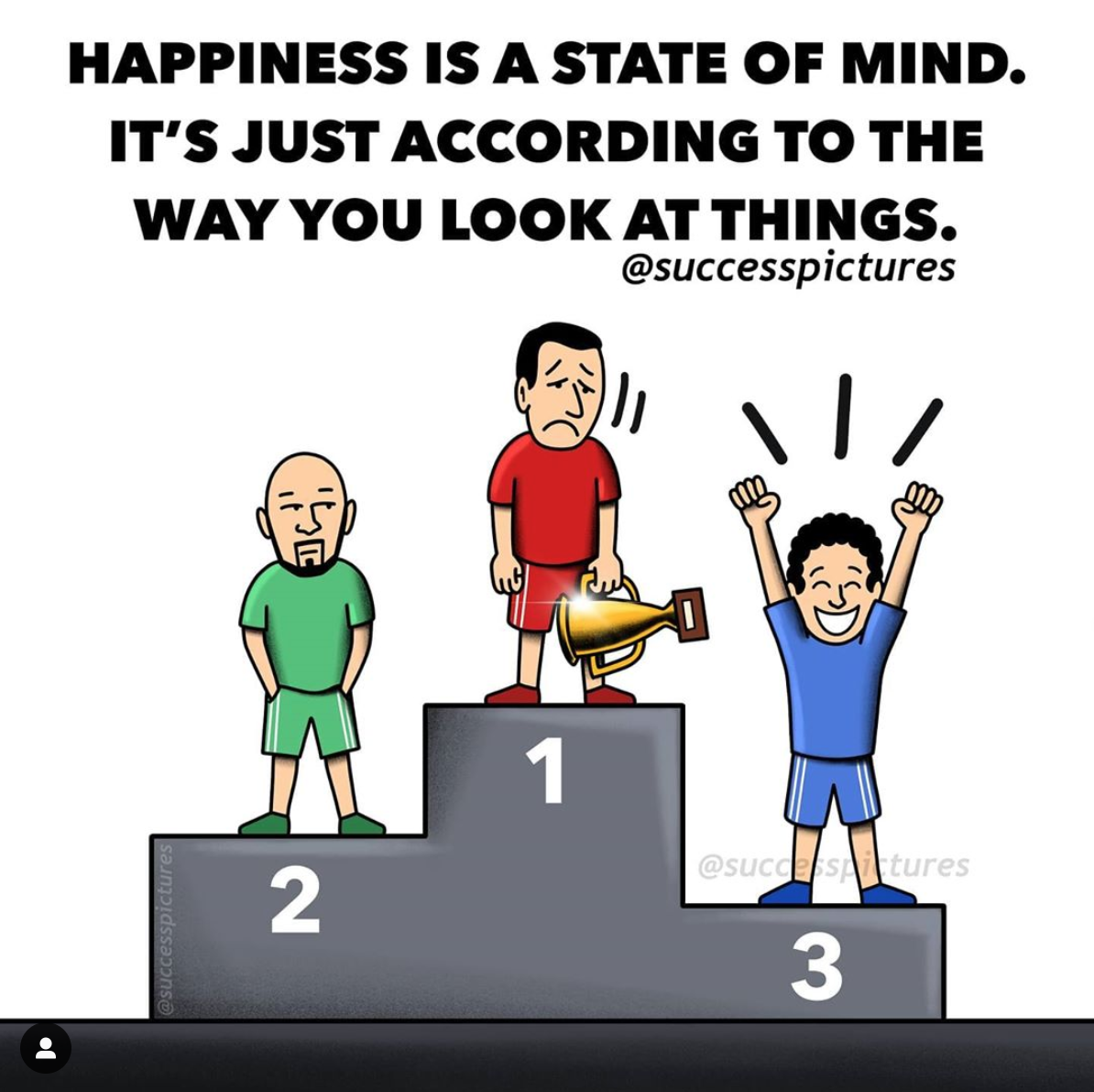[Image] Triumphing will not always bring you happiness, everything is a matter of mindset to be happy in life