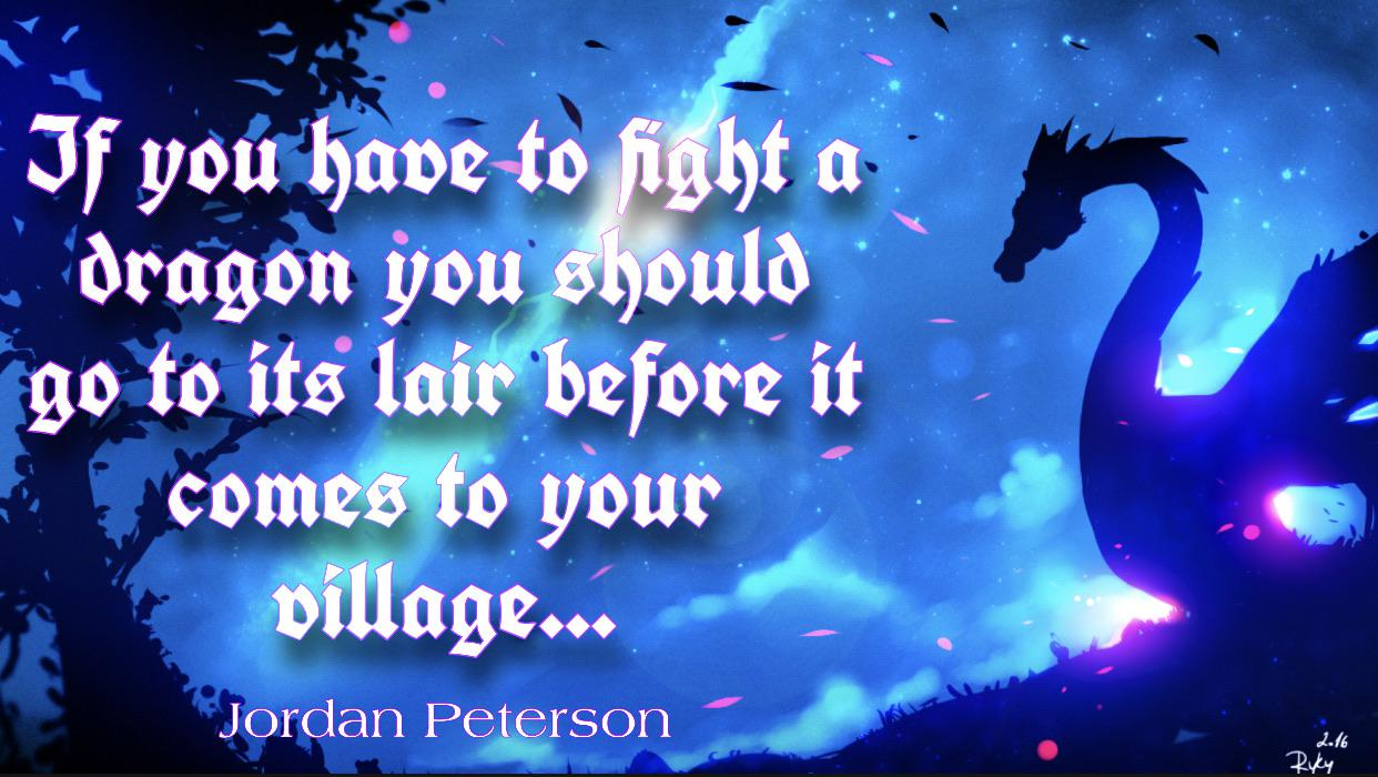 """If you have to fight a dragon…"" – Jordan Peterson [1242×700]"