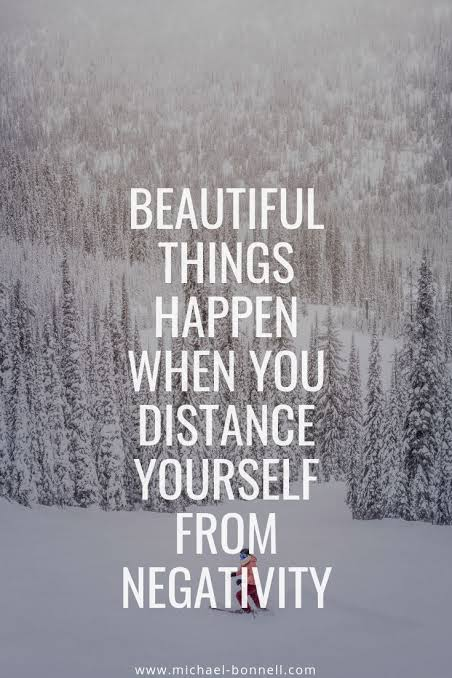 [IMAGE] Beautiful things happen when you distance yourself from negativity.